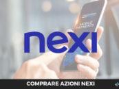 Comprare azioni Nexi: come investire sul titolo [2021]
